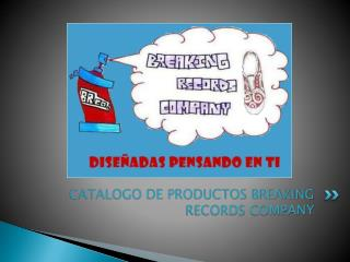 CATALOGO DE PRODUCTOS BREAKING RECORDS COMPANY