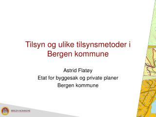 Tilsyn og ulike tilsynsmetoder i  Bergen kommune
