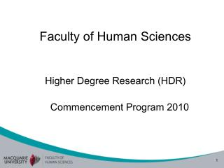 Faculty of Human Sciences Higher Degree Research (HDR)  Commencement Program 2010
