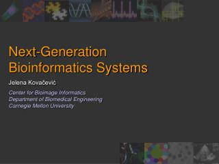 Next-Generation Bioinformatics Systems