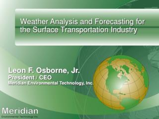 Weather Analysis and Forecasting for the Surface Transportation Industry