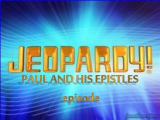 PAUL AND HIS EPISTLES  episode