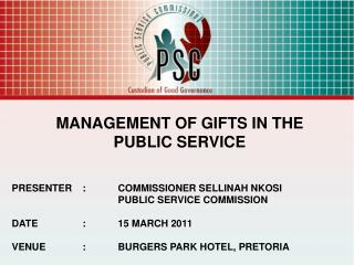 MANAGEMENT OF GIFTS IN THE PUBLIC SERVICE