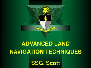 ADVANCED LAND NAVIGATION  TECHNIQUES SSG. Scott
