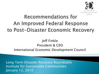 Recommendations for  An Improved Federal Response  to Post-Disaster Economic Recovery