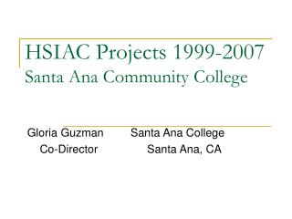 HSIAC Projects 1999-2007 Santa Ana Community College
