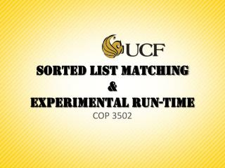 Sorted list matching  & Experimental run-Time