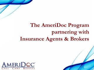 The AmeriDoc Program partnering with  Insurance Agents & Brokers