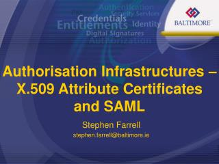 Authorisation Infrastructures – X.509 Attribute Certificates and SAML
