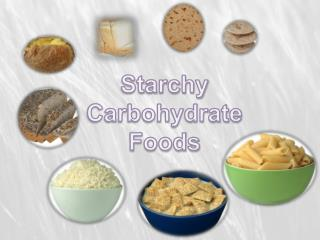 Starchy Carbohydrate Foods