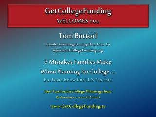 Tom Bottorf Founder, GetCollegeFunding, Dana Point, CA GetCollegeFunding