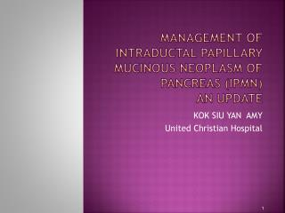 Management of  intraductal  papillary  mucinous  neoplasm of pancreas (IPMN) An Update