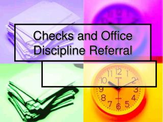 Checks and Office Discipline Referral