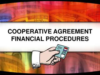 COOPERATIVE AGREEMENT FINANCIAL PROCEDURES