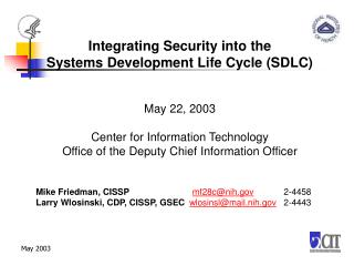 Integrating Security into the  Systems Development Life Cycle (SDLC) May 22, 2003 Center for Information Technology