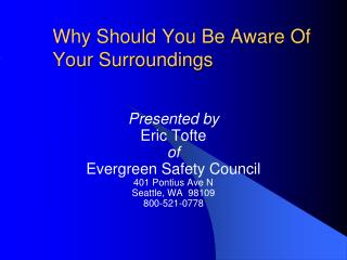 Why Should You Be Aware Of Your Surroundings