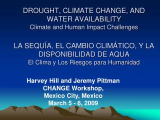 Harvey Hill and Jeremy Pittman CHANGE Workshop,  Mexico City, Mexico March 5 - 6, 2009