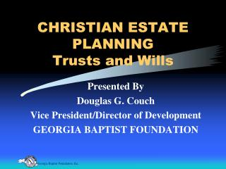 CHRISTIAN ESTATE PLANNING Trusts and Wills