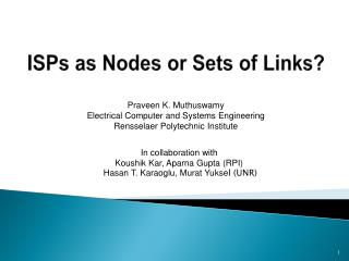 ISPs as Nodes or Sets of Links?
