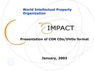 Presentation of COR CDs/DVDs format January, 2003