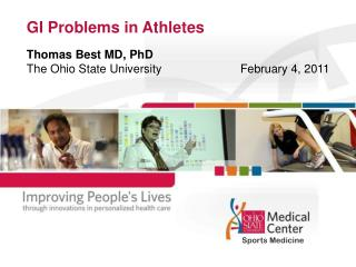 GI Problems in Athletes Thomas Best MD, PhD The Ohio State University			February 4, 2011