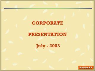 CORPORATE PRESENTATION July - 2003