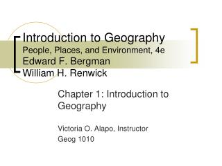 Introduction to Geography People, Places, and Environment, 4e Edward F. Bergman William H. Renwick