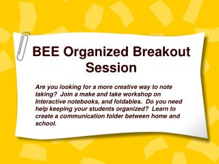 BEE Organized Breakout Session