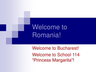 Welcome to Romania!