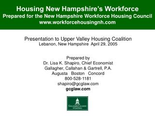 Presentation to Upper Valley Housing Coalition Lebanon, New Hampshire  April 29, 2005 Prepared by