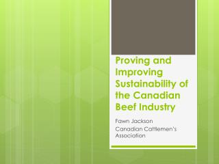 Proving and Improving Sustainability of the Canadian Beef Industry