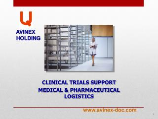 CLINICAL TRIALS SUPPORT  MEDICAL & PHARMACEUTICAL LOGISTICS