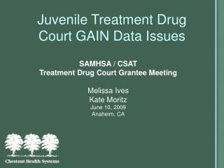 Juvenile Treatment Drug Court GAIN Data Issues