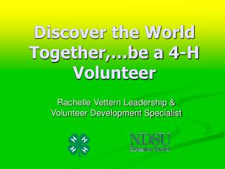 Discover the World Together,…be a 4-H Volunteer