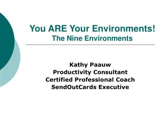 You ARE Your Environments! The Nine Environments