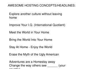 AWESOME HOSTING CONCEPTS/HEADLINES: