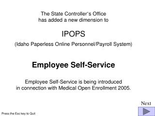 The State Controller ' s Office  has added a new dimension to  IPOPS