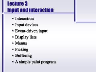 Lecture 3 Input and interaction