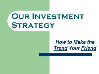 Our Investment Strategy