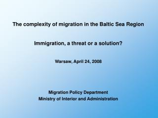 The complexity of migration in the Baltic Sea Region Immigration, a threat or a solution?