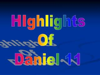 HIghlights Of  Daniel 11