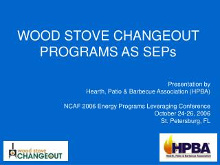 WOOD STOVE CHANGEOUT PROGRAMS AS SEPs
