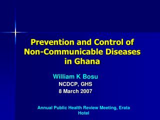 Prevention and Control of Non-Communicable Diseases in Ghana