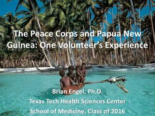 The Peace Corps and Papua New Guinea: One Volunteer's Experience