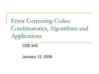 Error Correcting Codes: Combinatorics, Algorithms and Applications