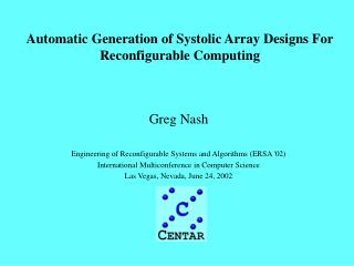 Automatic Generation of Systolic Array Designs For Reconfigurable Computing