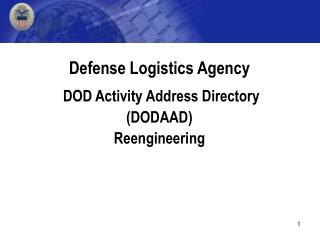 Defense Logistics Agency   DOD Activity Address Directory  DODAAD Reengineering