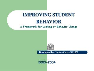 IMPROVING STUDENT BEHAVIOR A Framework for Looking at Behavior Change