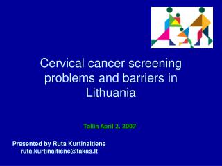 Cervical cancer screening problems and barriers in Lithuania