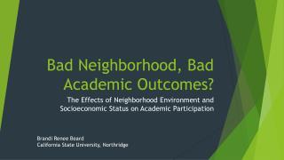Bad Neighborhood, Bad Academic Outcomes?